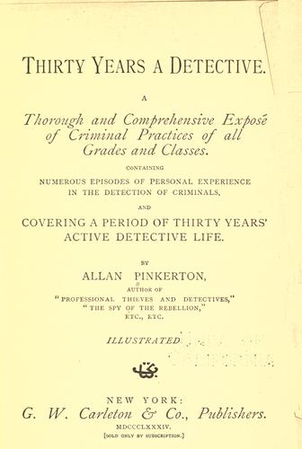 Thirty years a detective by Allan Pinkerton