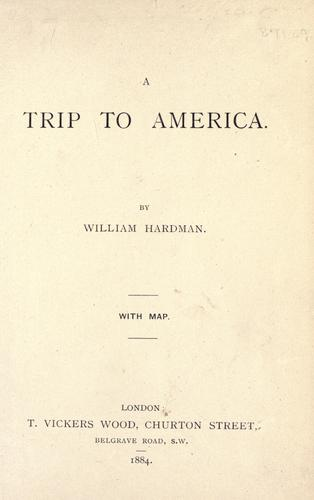 A trip to America by William Hardman