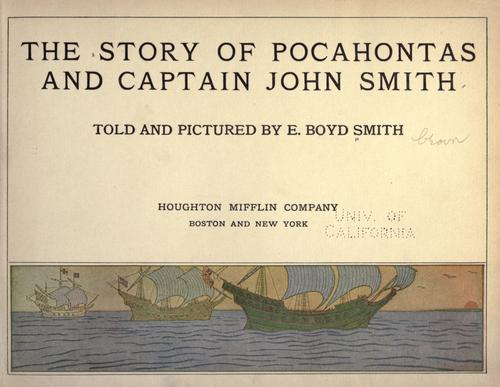 The story of Pocahontas and Captain John Smith by E. Boyd Smith
