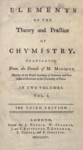 Elements of the theory and practice of chymistry by Macquer, Pierre Joseph