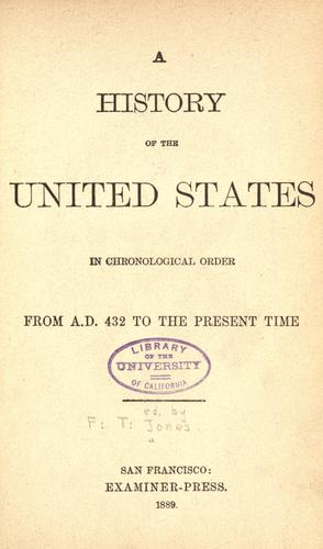 A history of the United States in chronological order from A.D. 432 to the present time.