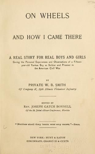 On wheels and how I came there by William B. Smith