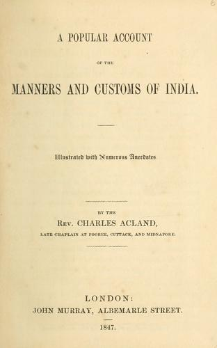 A popular account of the manners and customs of India.