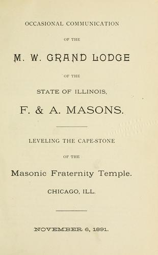 Proceedings of the Grand Lodge of the State of Illinois Ancient Free and Accepted Masons by Freemasons. Grand Lodge of Illinois.