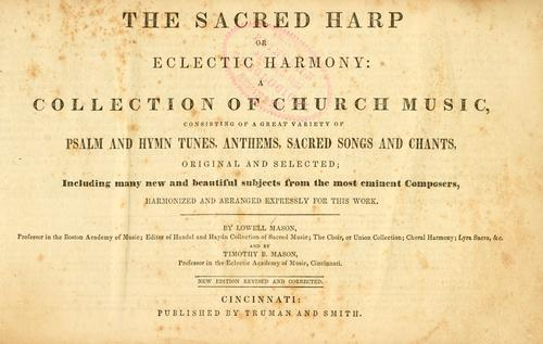 The sacred harp or, eclectic harmony