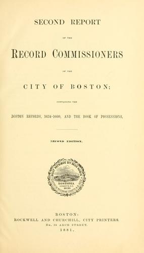 Second report of the record commissioners of the city of Boston by Boston (Mass.). Record Commissioners.