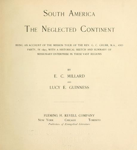 South America, the neglected continent by Edward C. Millard