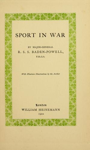 Sport in war by Robert Stephenson Smyth Baden-Powell, Baron Baden-Powell of Gilwell