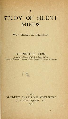 A study of silent minds, war studies in education by Kenneth E. Kirk
