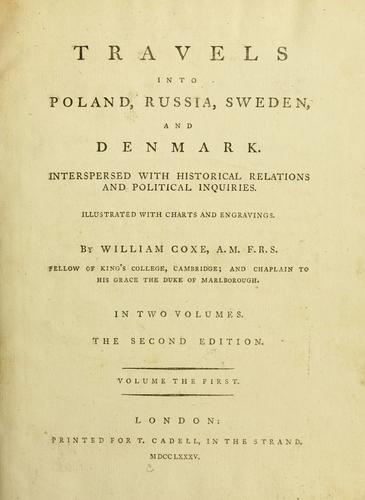 Travels into Poland, Russia, Sweden, and Denmark by Coxe, William