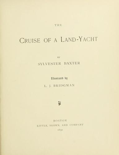 The cruise of a land-yacht by Sylvester Baxter