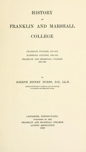 History of Franklin and Marshall College by J. H. Dubbs