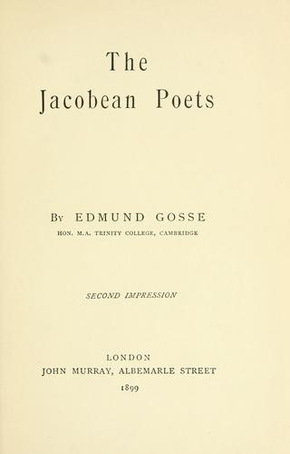 The Jacobean poets by Edmund Gosse