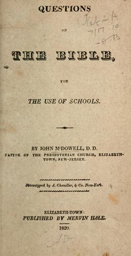 Questions on the Bible for the use of schools by McDowell, John