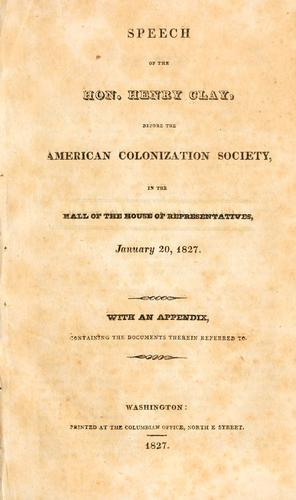 Speech of the Hon. Henry Clay, before the American Colonization Society by Clay, Henry