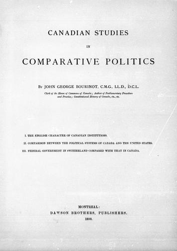 Canadian studies in comparative politics by Bourinot, John George Sir
