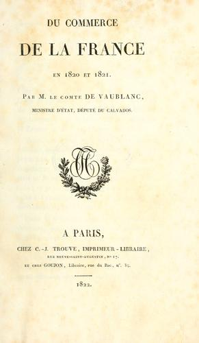 Du commerce de la France en 1820 et 1821 by Vaublanc, Vincent Marie Viénot comte de
