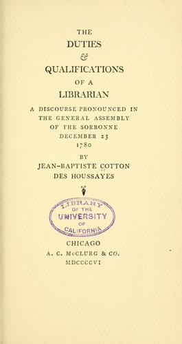The duties & qualifications of a librarian by Jean Baptiste Cotton des Houssayes