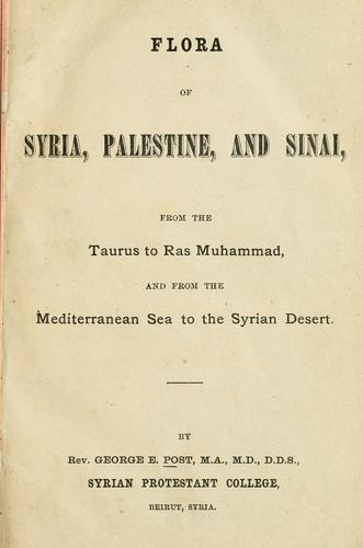 Flora of Syria, Palestine and Sinai by George Edward Post