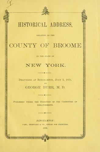 Historical address, relating to the county of Broome in the state of New York by George Burr