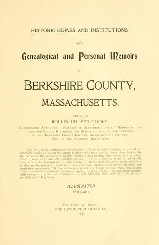 Historic homes and institutions and genealogical and personal memoirs of Berkshire County, Massachusetts by Rollin Hillyer Cooke