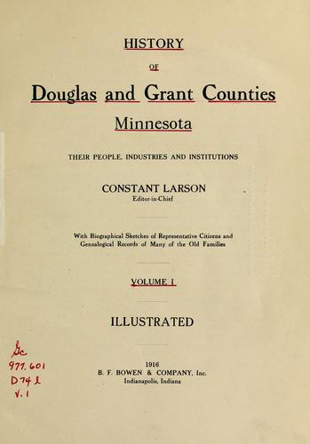 History of Douglas and Grant counties, Minnesota by Constant Larson, editor-in-chief.