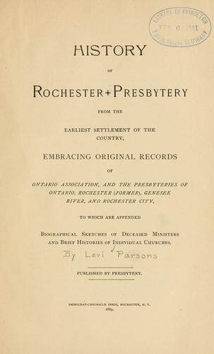 History of Rochester presbytery from the earliest settlement of the country by Levi Parsons