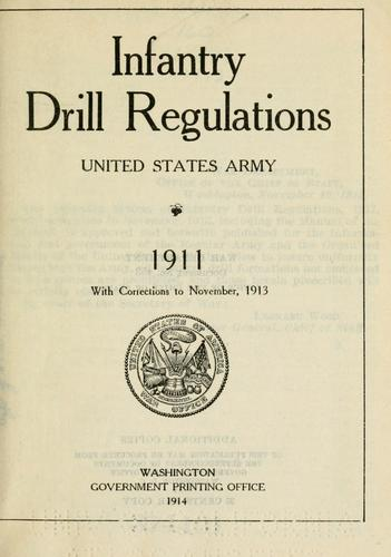 Infantry drill regulations, United States Army, 1911 by United States. War Dept.