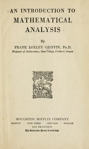 An introduction to mathematical analysis by Griffin, Frank Loxley
