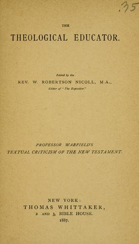 An introduction to the textual criticism of the New Testament by Warfield, Benjamin Breckinridge.