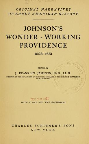 Johnson's Wonder-working providence, 1628-1651 by Edward Johnson