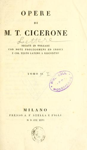 Lettere di M.T. Cicerone disposte secondo l'ordine de' tempi by Cicero