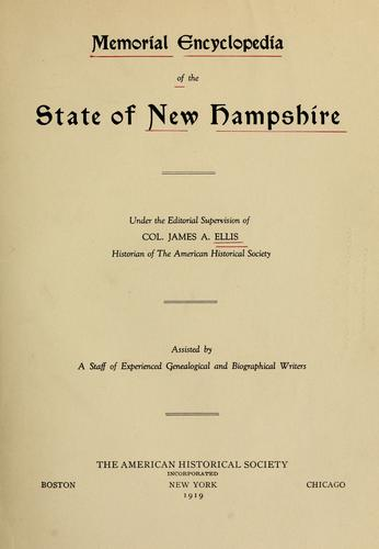 Memorial encyclopedia of the state of New Hampshire by under the editorial supervision of J. A. Ellis; assisted by a staff of writers.